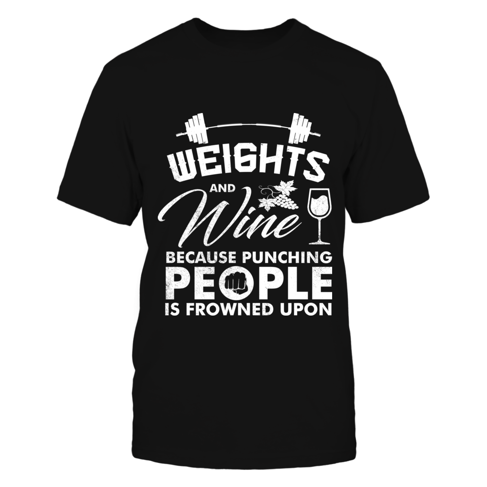 TShirt Hoodie Weights And Wine Because Punching People Is Frowned Upon FanPrint