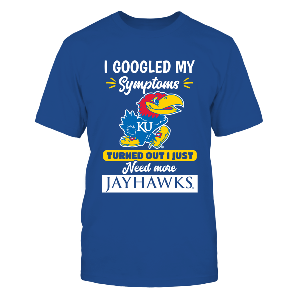 I Just Need More Jayhawks! Front picture