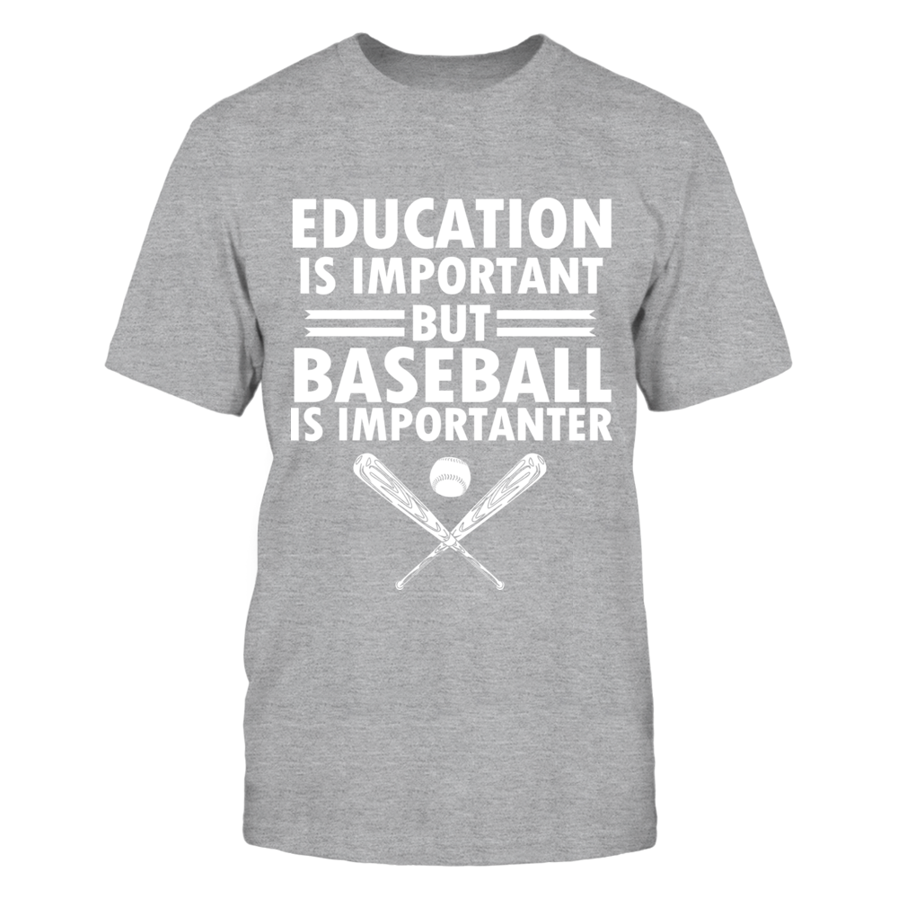 TShirt Hoodie Education Is Important But Baseball Is Importanter FanPrint