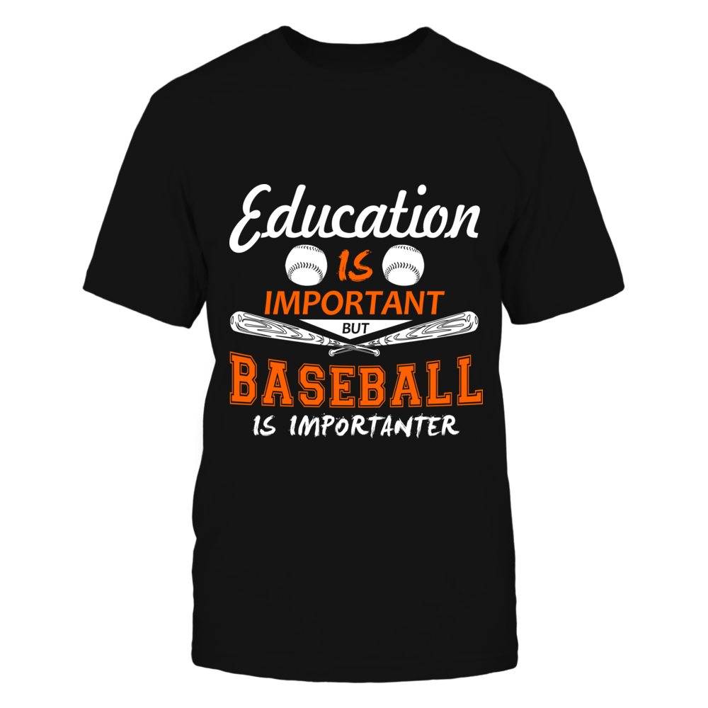 TShirt Hoodie Education Is Important But Baseball Is Importanter Tee FanPrint