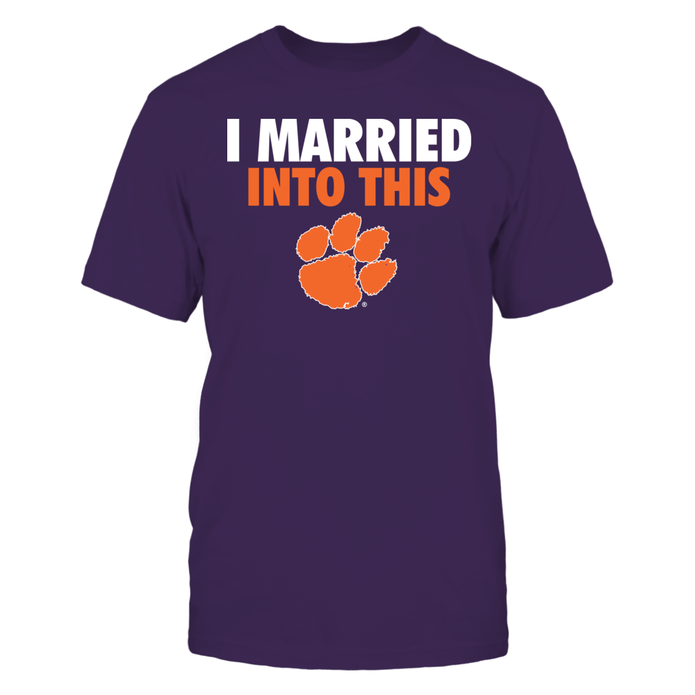 Married Into This - Clemson Tigers Front picture