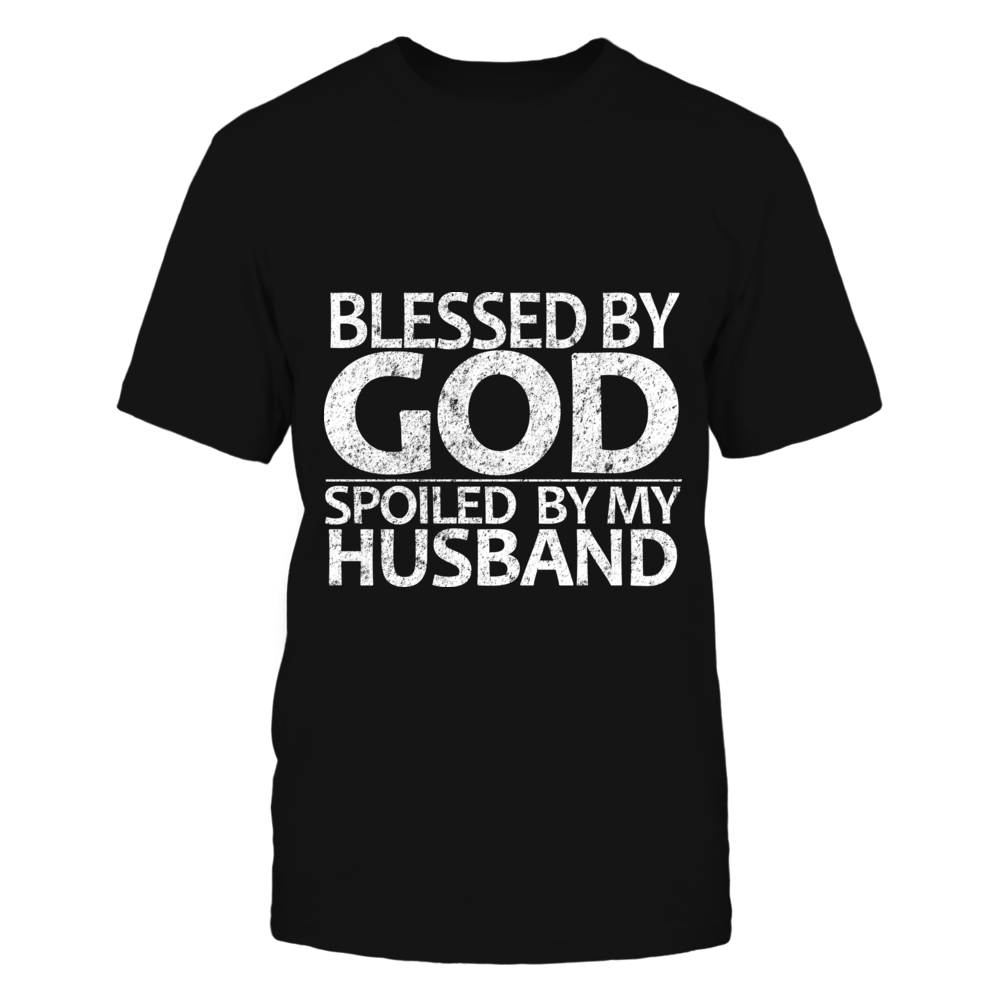 TShirt Hoodie Blessed By God Spoiled By My Husband FanPrint