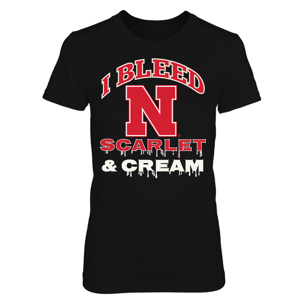 I Bleed Nebraska Scarlet and Cream! Front picture