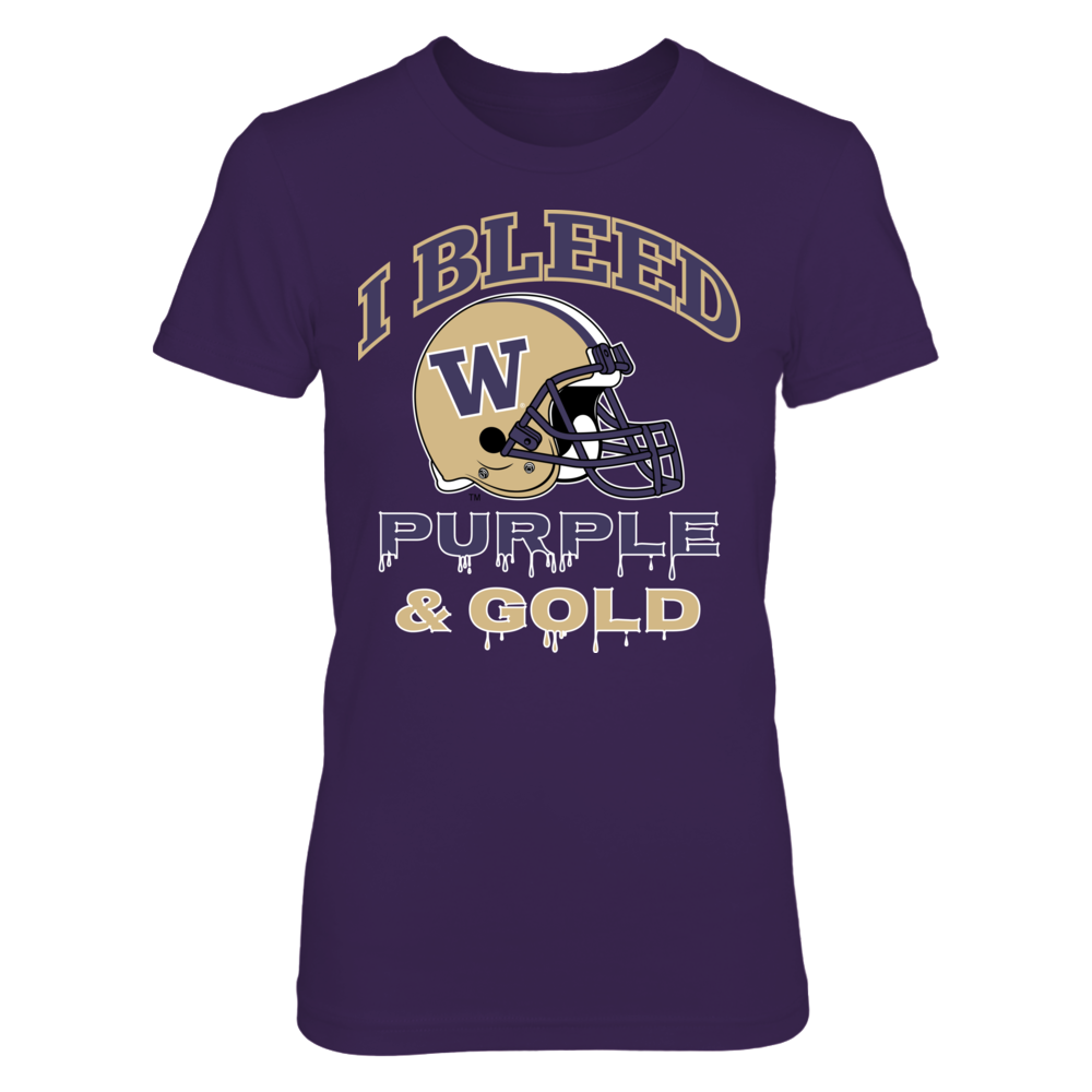 I Bleed Huskies Puple and Gold! Front picture