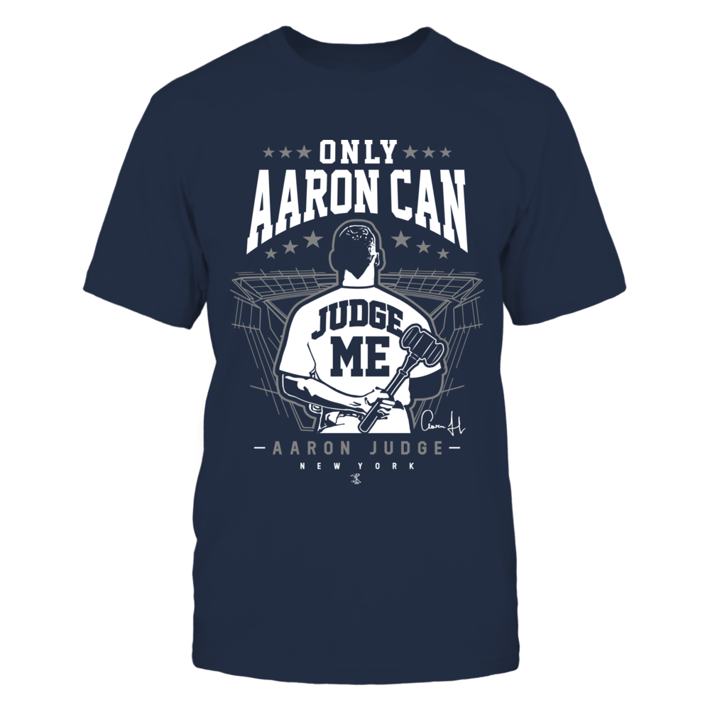 "*""AARON JUDGE""- Only Aaron Can Judge Me !! Front picture"