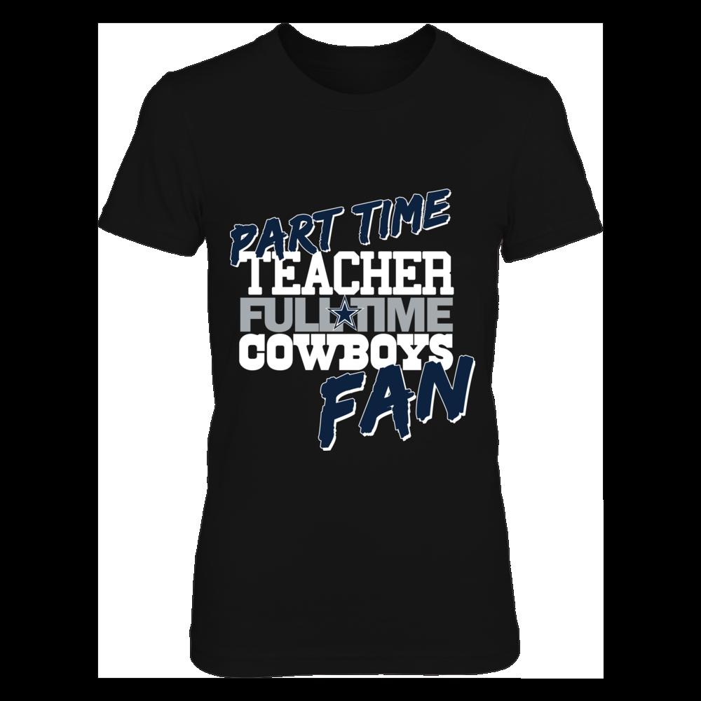 TEACHER FULLTIME COWBOYS FAN Front picture