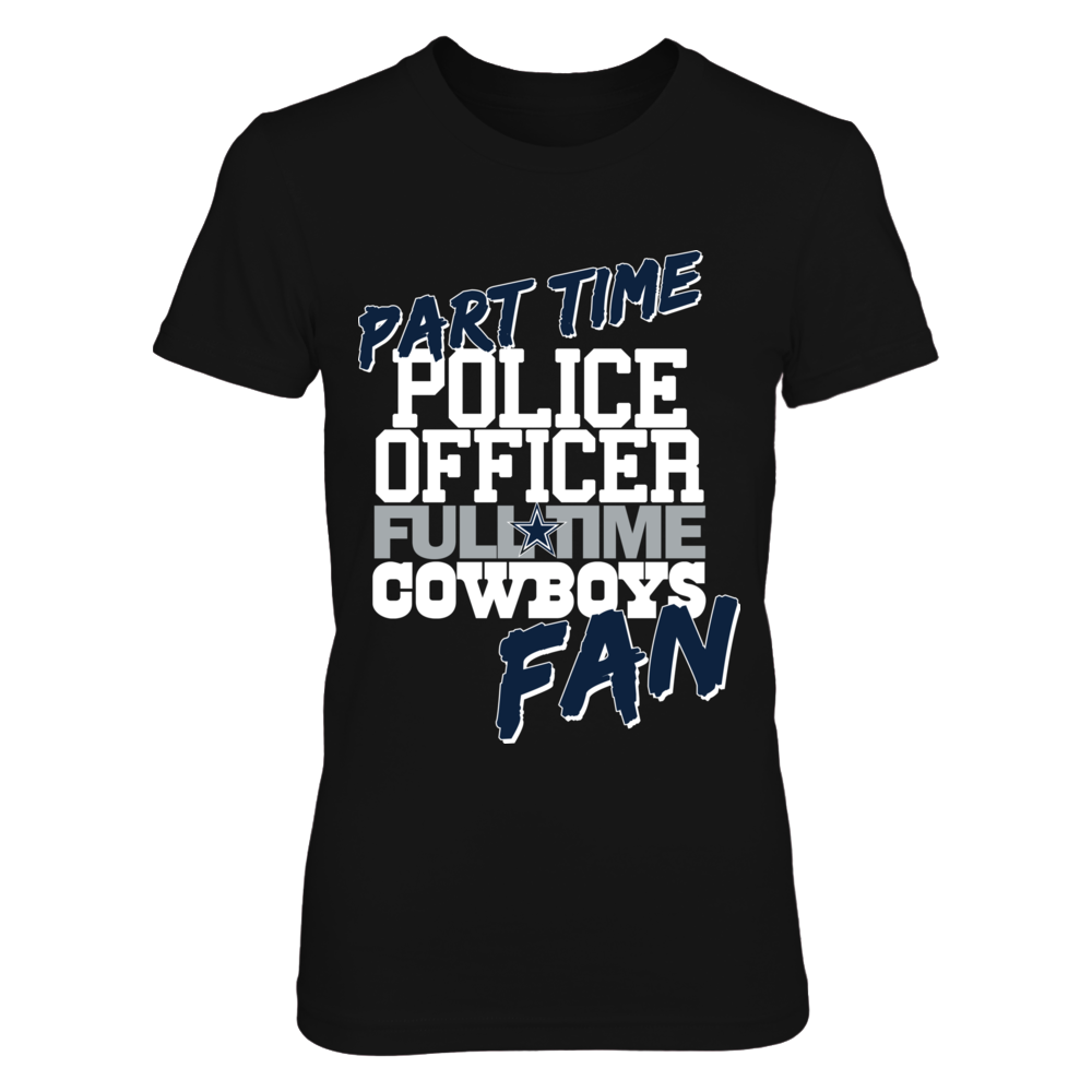 POLICE OFFICER FULLTIME COWBOYS FAN Front picture