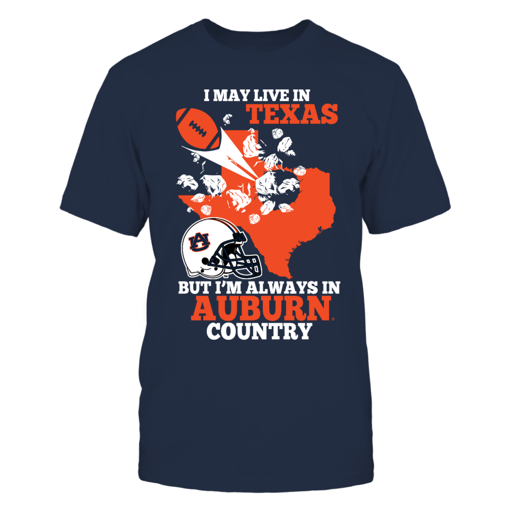 Auburn Tigers Always In Auburn Country - Texas FanPrint