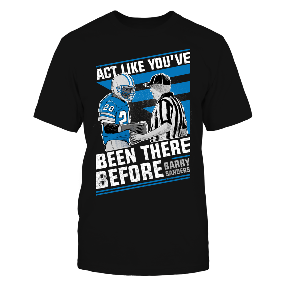 Barry Sanders Player Campaign Barry Sanders - Act Like You've Been There Before FanPrint