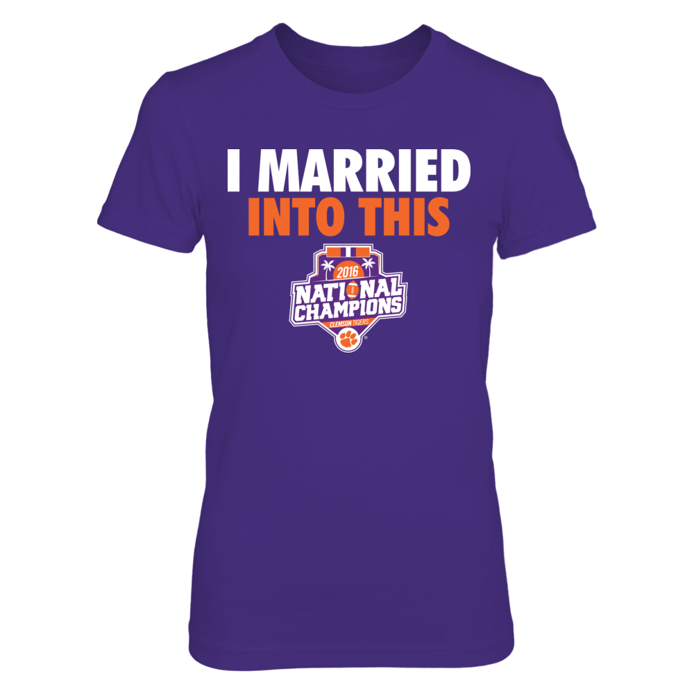 Clemson Tigers - Married Into This (2016 National Champions) Front picture