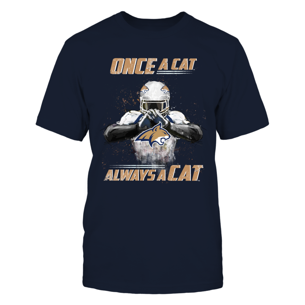 Montana State Bobcats - Once a Cat, Always a Cat Front picture