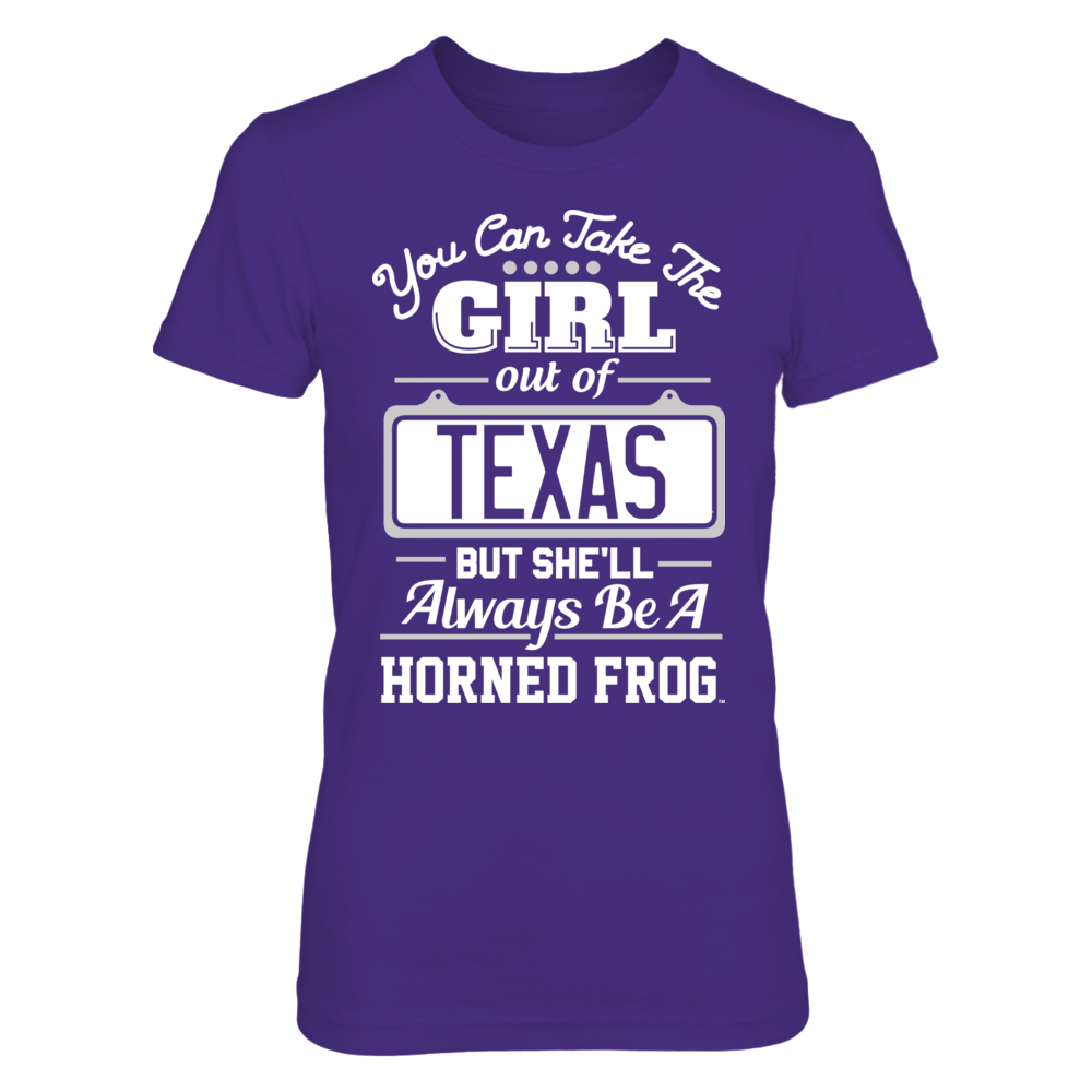 Take Her Out Of Texas But Horned Frog Forever - TCU Horned Frogs Front picture
