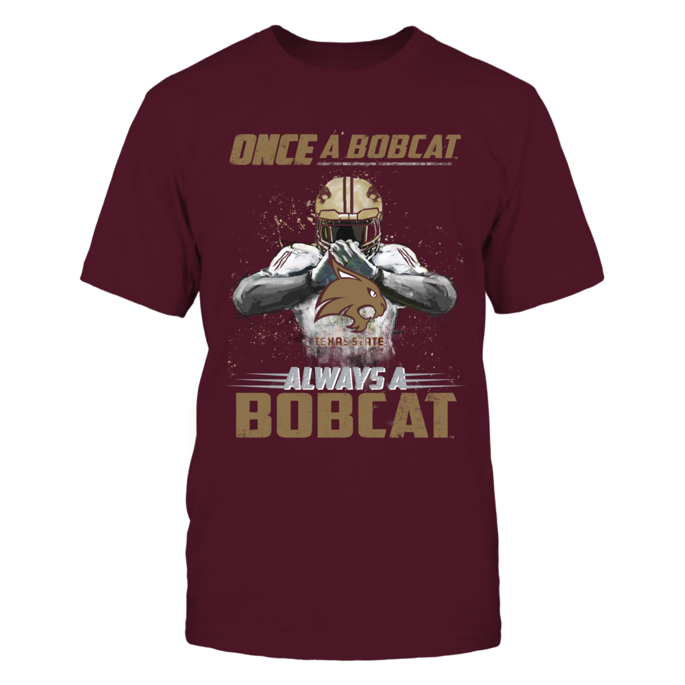 Texas State Bobcats - Once a Bobcat, Always a Bobcat Front picture