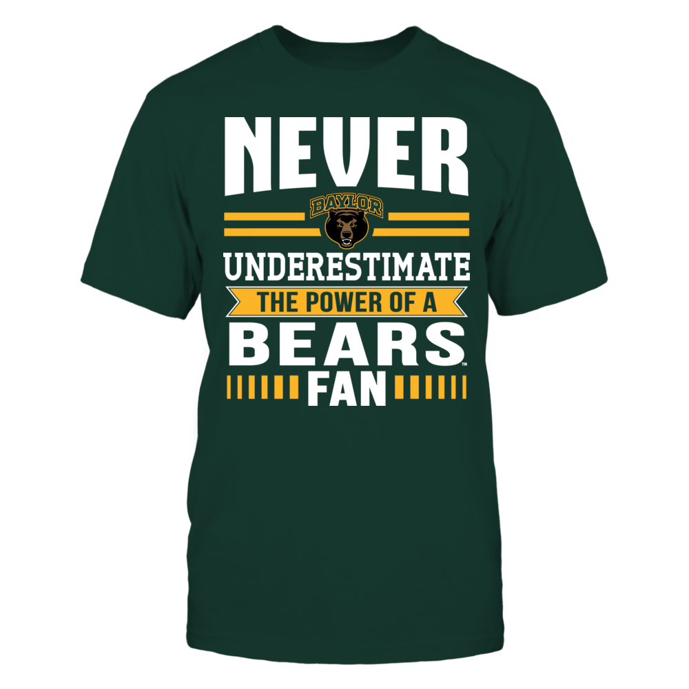 Baylor Bears - Never Underestimate The Power Of A Fan Front picture