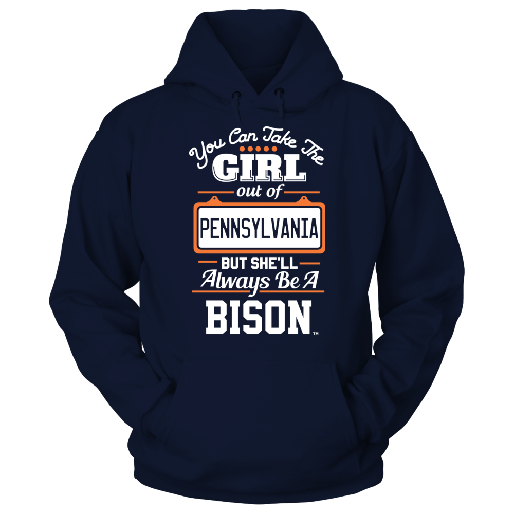 Bucknell Bison Take The Girl Out But She'll Always Be -  Bucknell Bison FanPrint