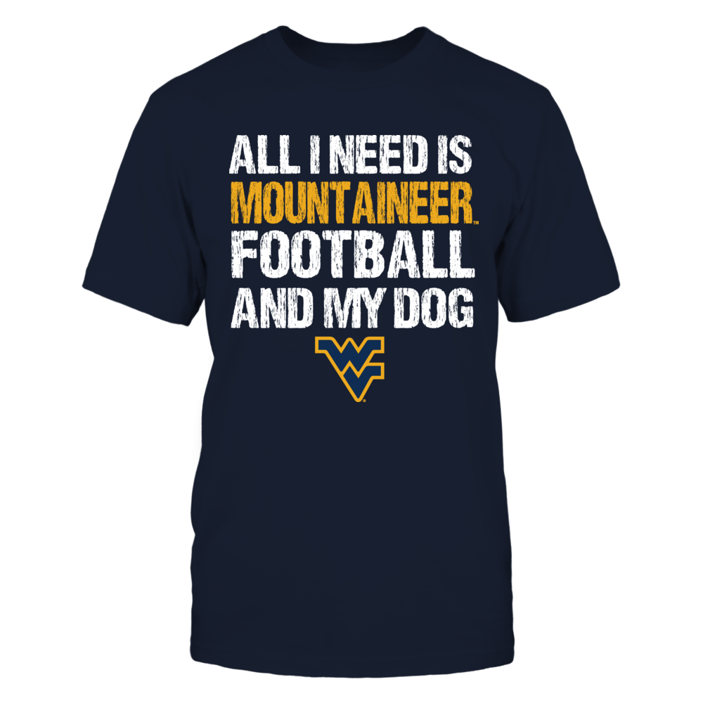West Virginia Mountaineers - All I Need - Football and Dog - IF-IC13-DS27 Front picture