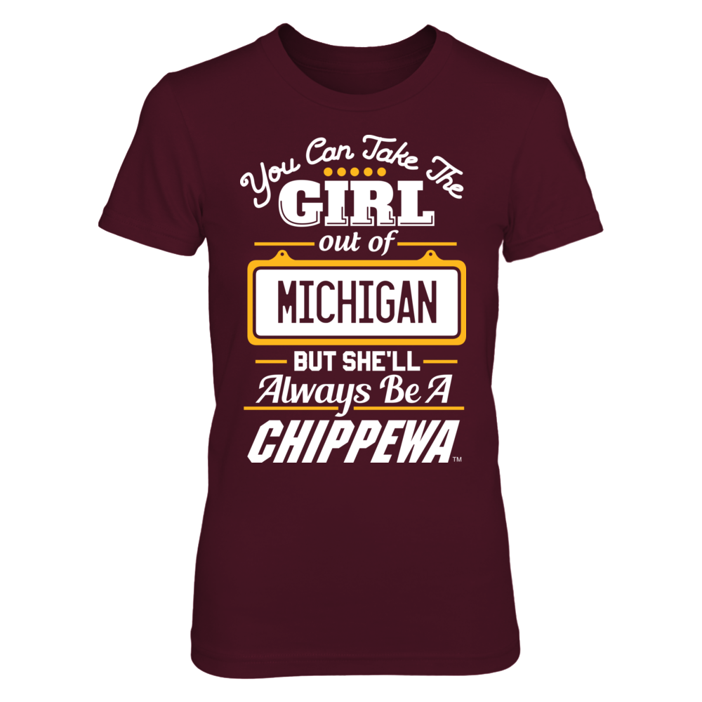 Take The Girl Out But She'll Always Be  - Central Michigan Chippewas Front picture