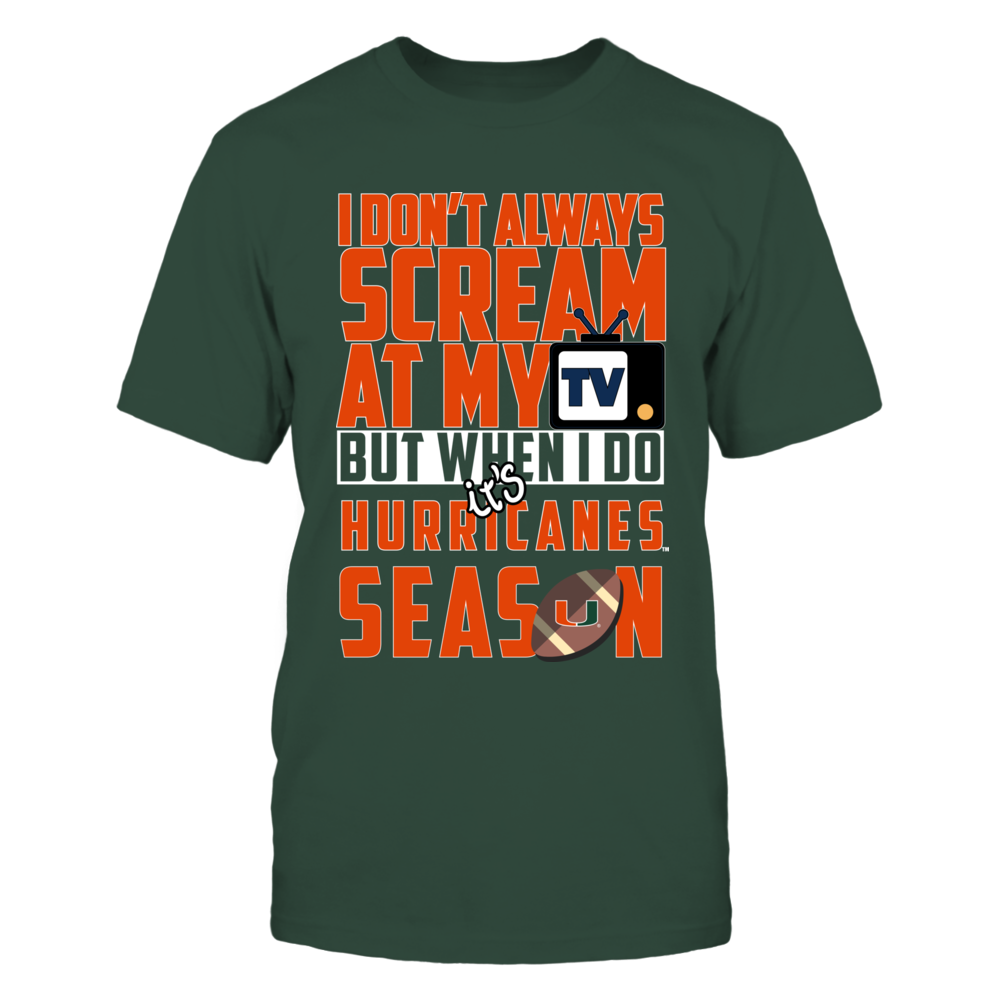 Miami Hurricanes - I Don't Always Scream at My TV Front picture
