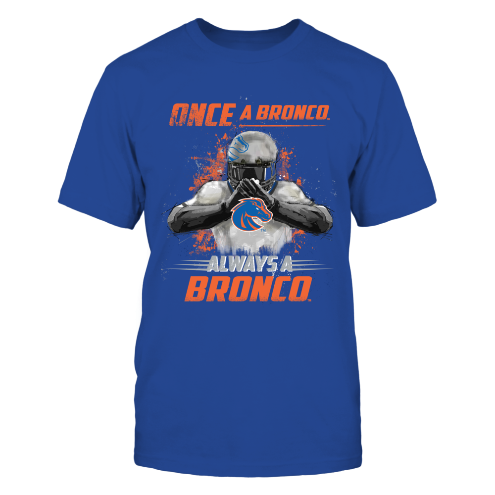 Boise State Broncos - Once a Bronco, Always a Bronco Front picture