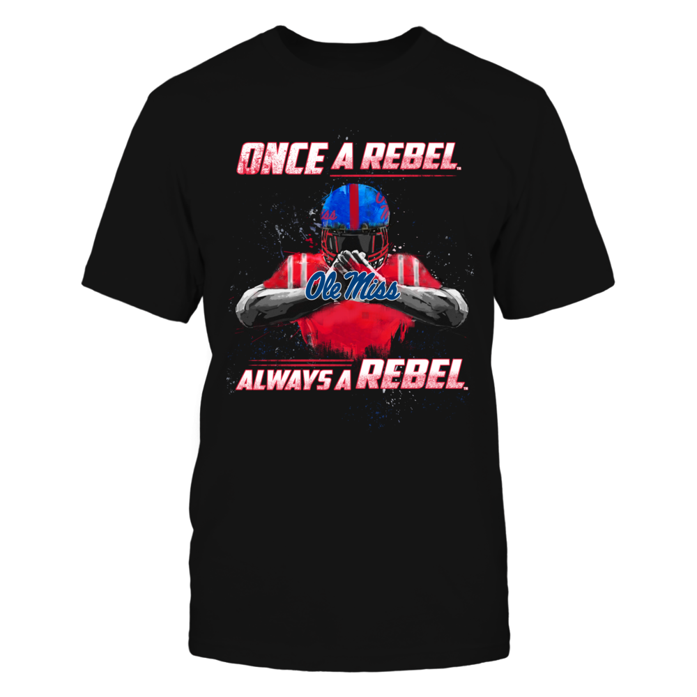 Ole Miss Rebels - Once a Rebel Always a Rebel Front picture