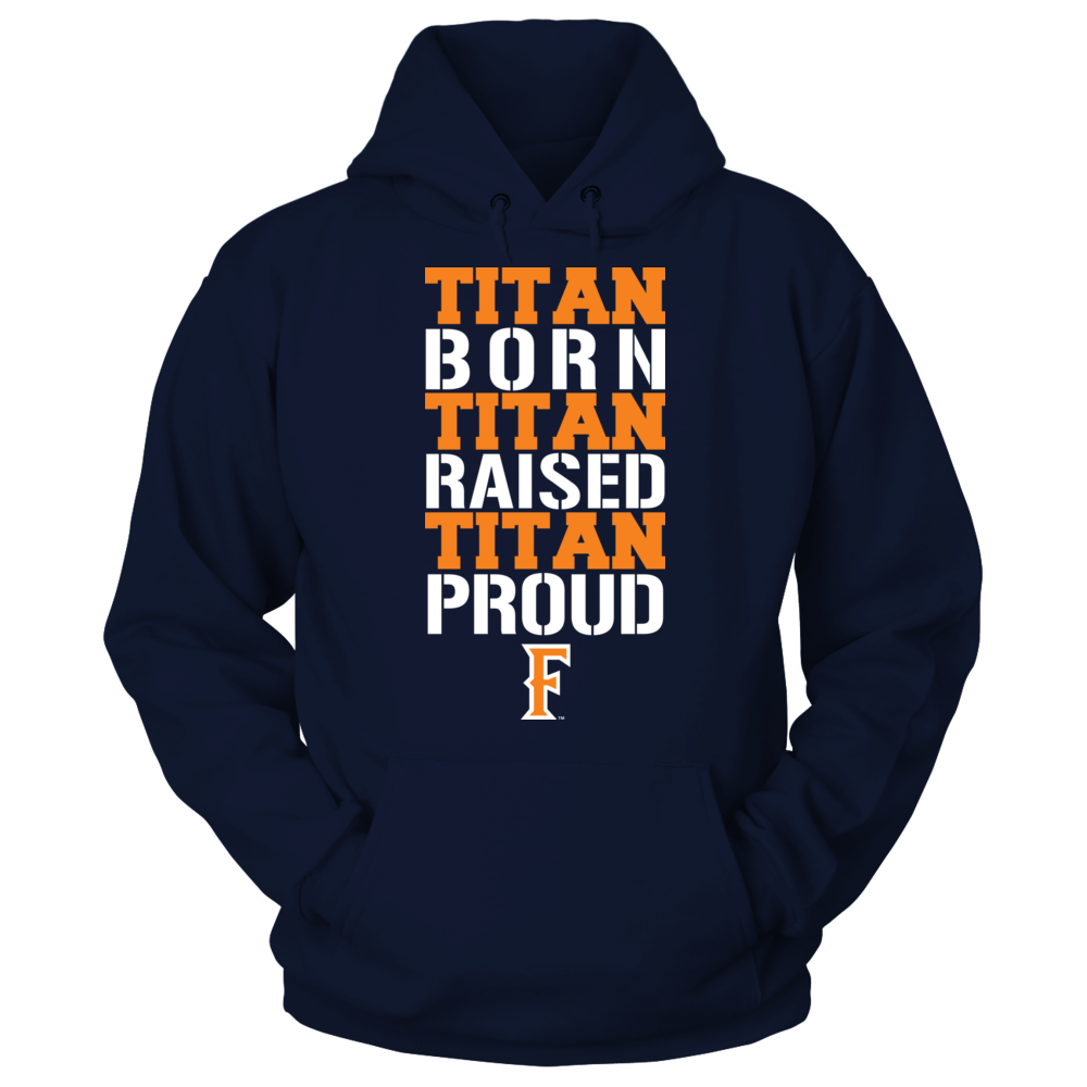 Born Raised Proud - Cal State Fullerton Titans Front picture