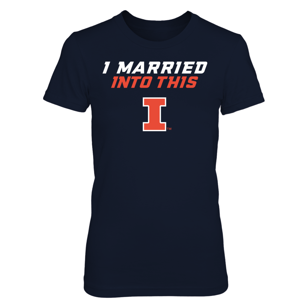 Illinois Fighting Illini - I Married Into This Front picture