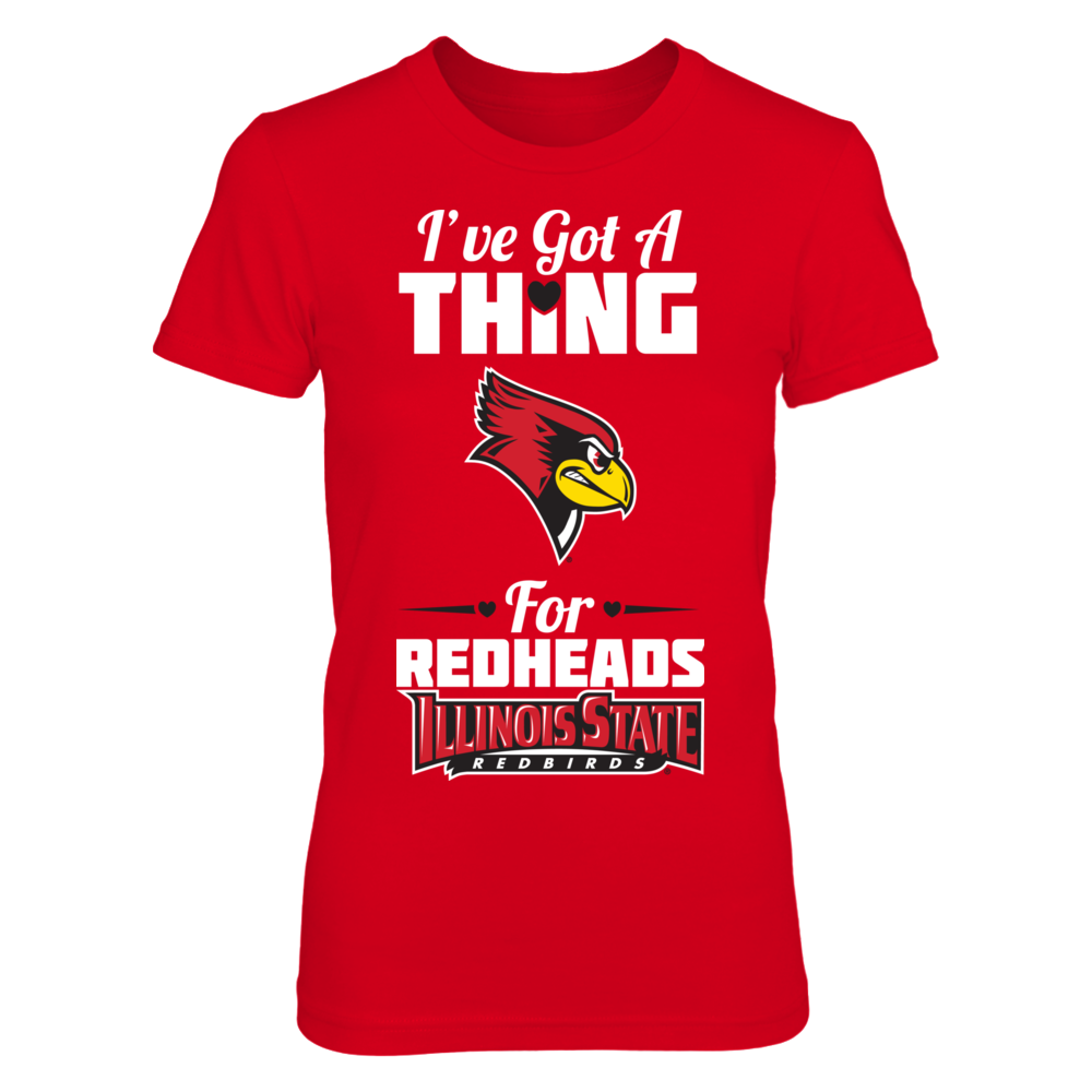 Illinois State Redbirds I've Got a Thing for Redheads - Illinois State Redbirds FanPrint