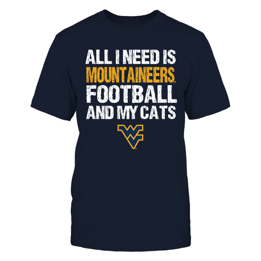 West Virginia Mountaineers - All I Need - Football n Cats Front picture