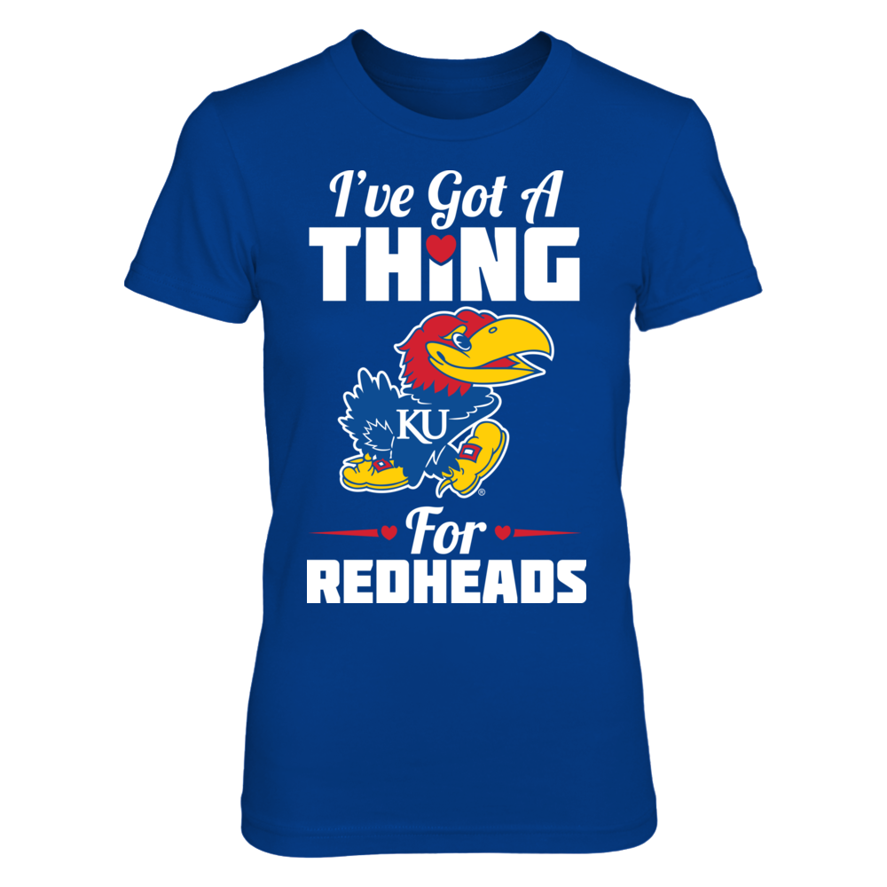 I've Got A Thing For Redheads - Kansas Jayhawks Front picture