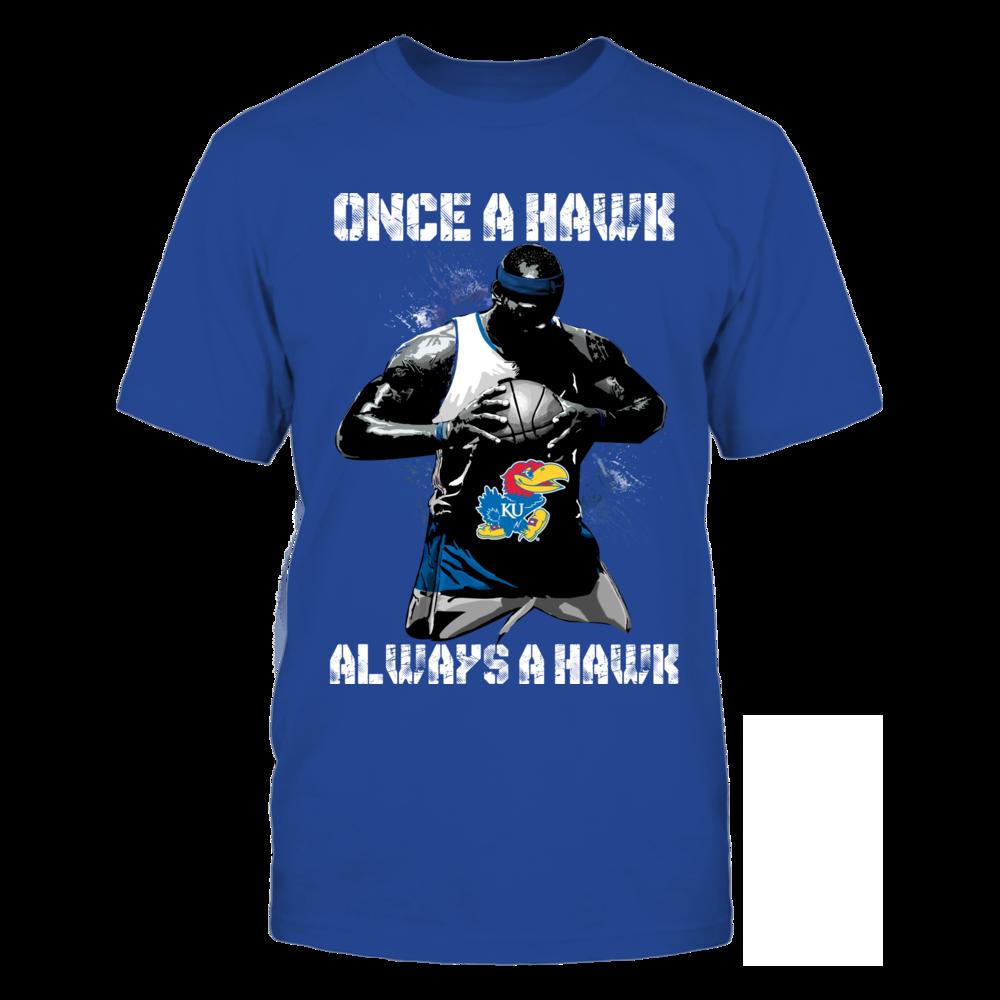 Kansas Jayhawks - Once a Hawk Always a Hawk Front picture
