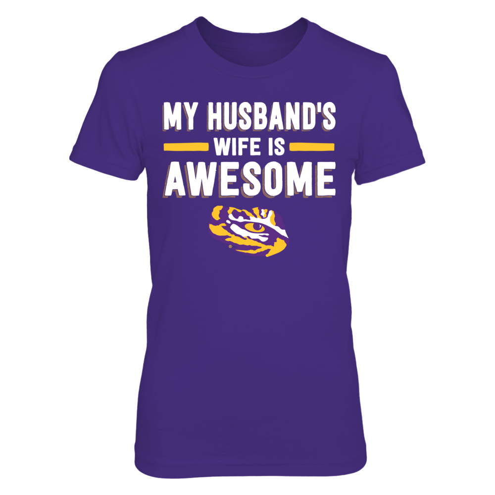 My Husband's Wife Is Awesome - LSU Tigers Front picture