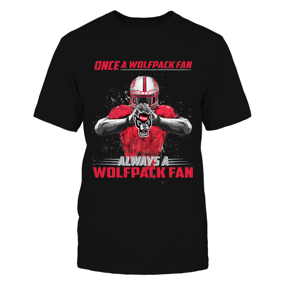 NC State Wolfpack - Once a Wolfpack Fan, Always a Wolfpack Fan Front picture