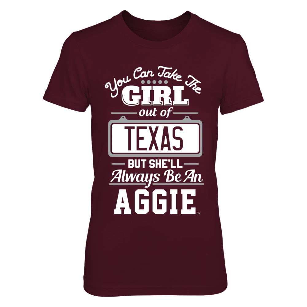 Take The Girl Out But She'll Always Be - Texas A&M Aggies Front picture