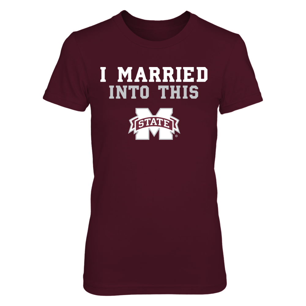 Mississippi State Bulldogs - I Married Into This (Team Specific Font) Front picture