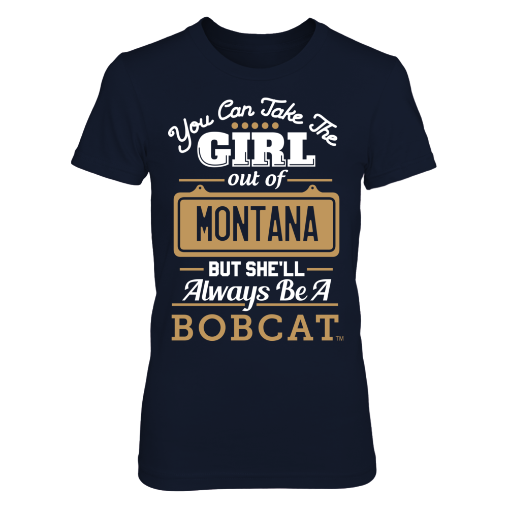 Take The Girl Out But She'll Always Be - Montana State Bobcats Front picture