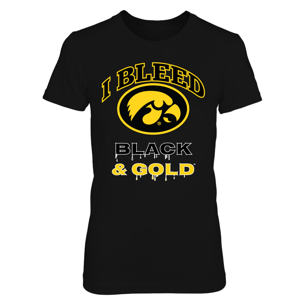 I Bleed Hawkeye Black and Gold! Front picture