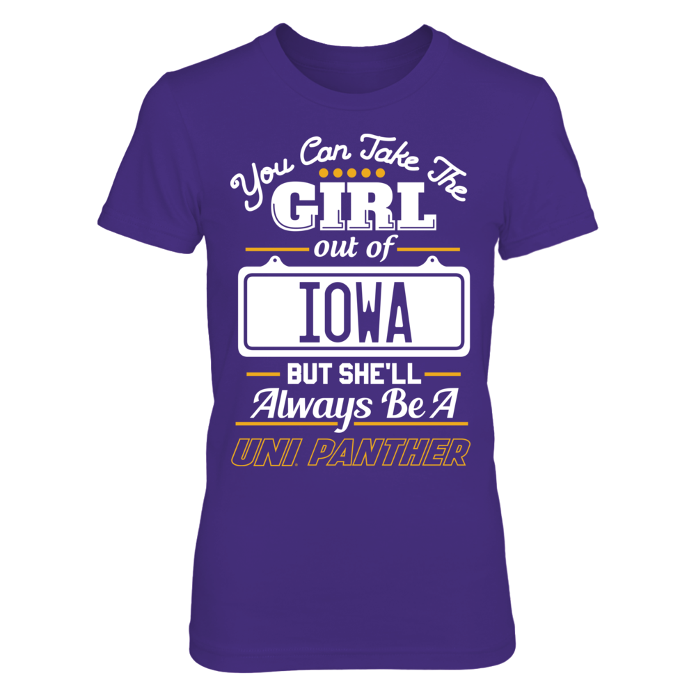 Northern Iowa Panthers Take The Girl Out But She'll Always Be - Northern Iowa Panthers FanPrint