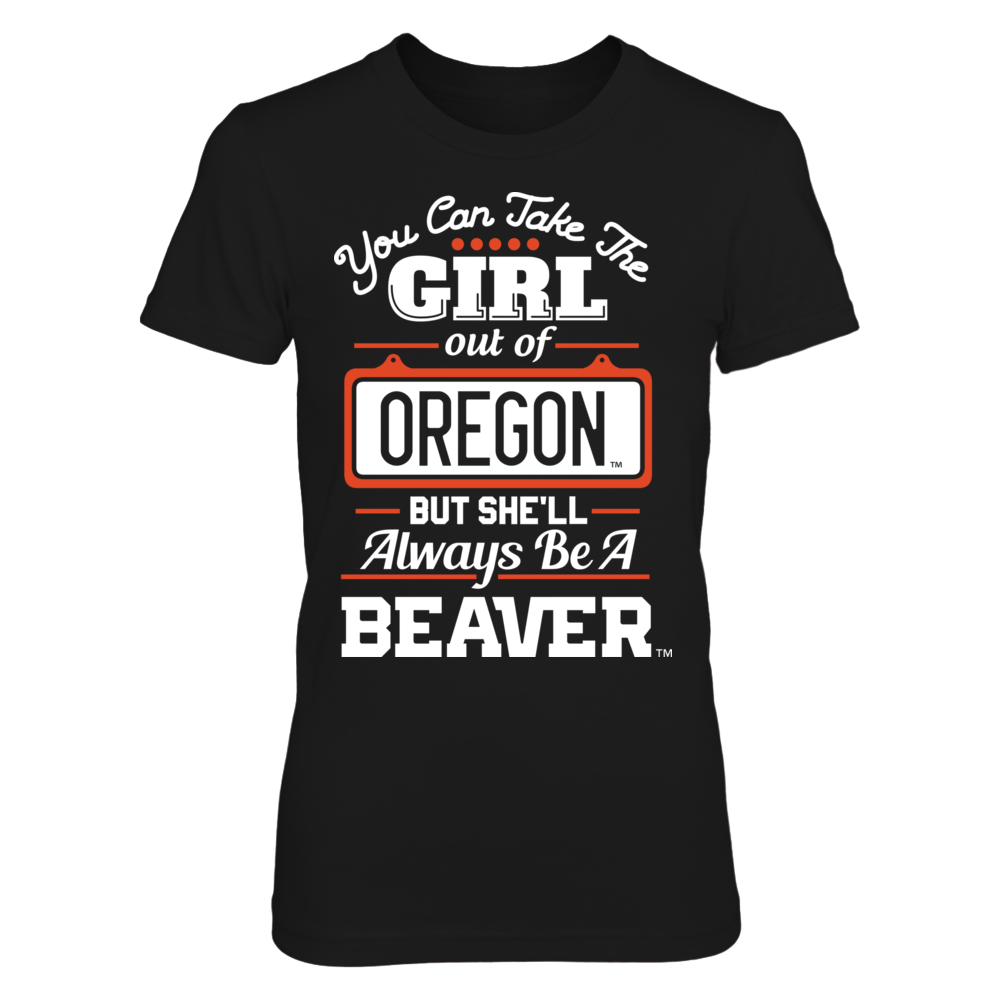 Oregon State Beavers Take The Girl Out But She'll Always Be - Oregon State Beavers FanPrint