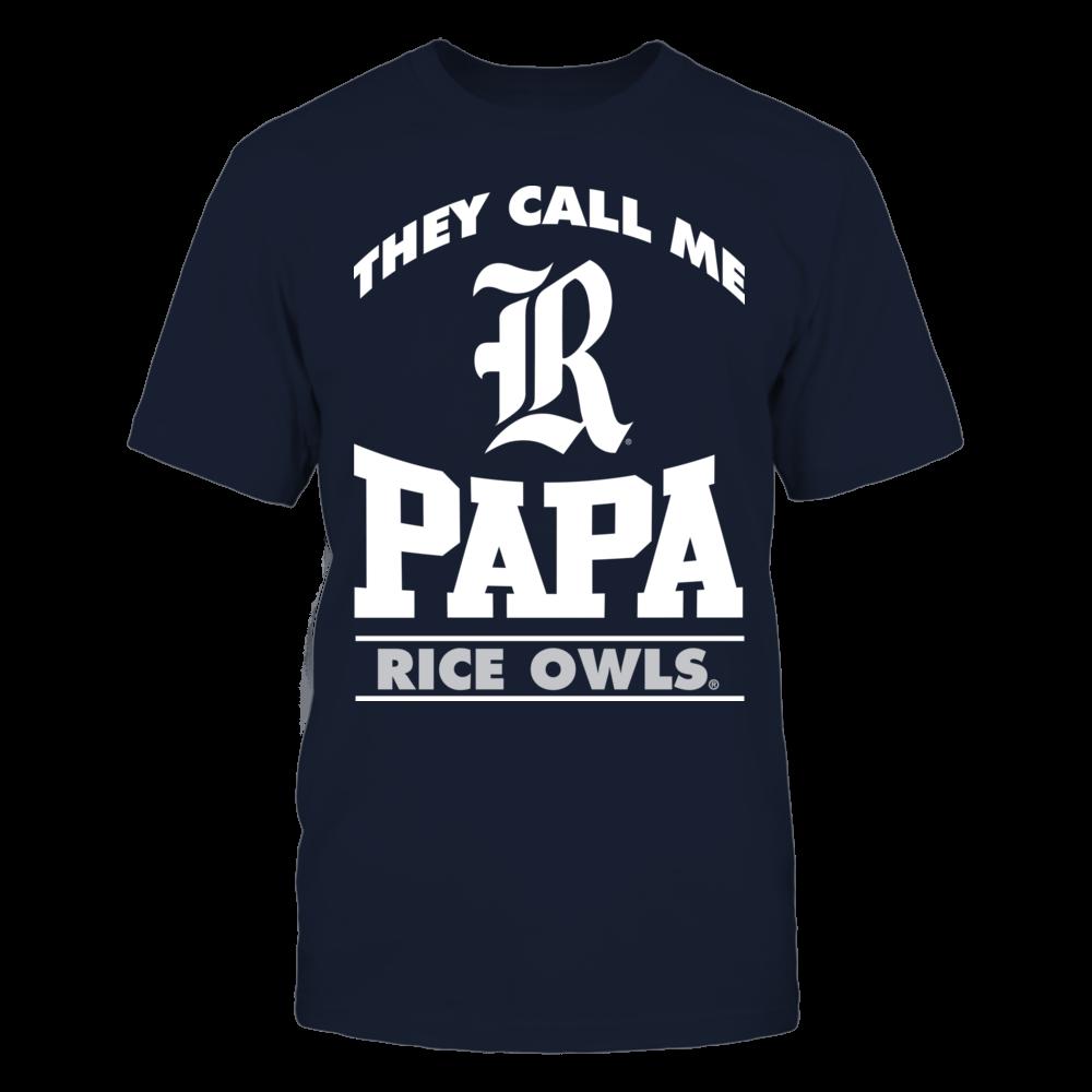 Rice Owls They Call Me Papa - Rice Owls FanPrint