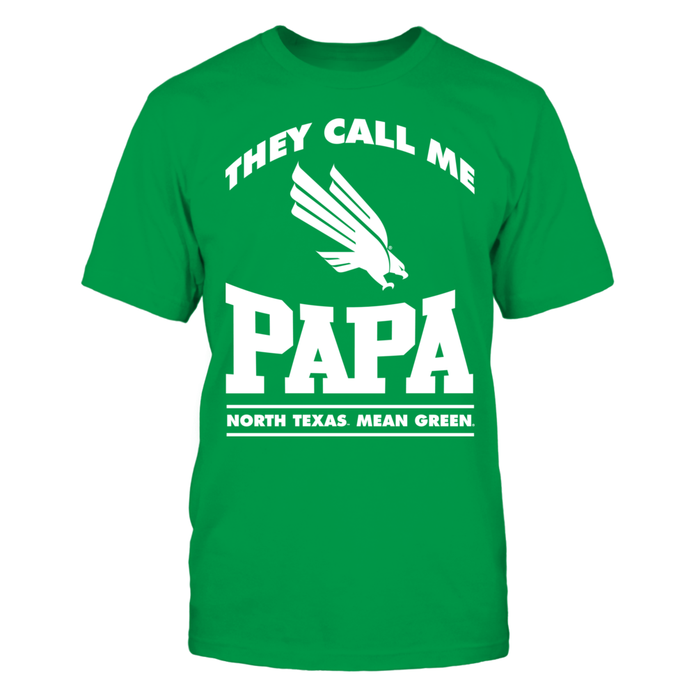 North Texas Mean Green They Call Me Papa - North Texas Mean Green FanPrint