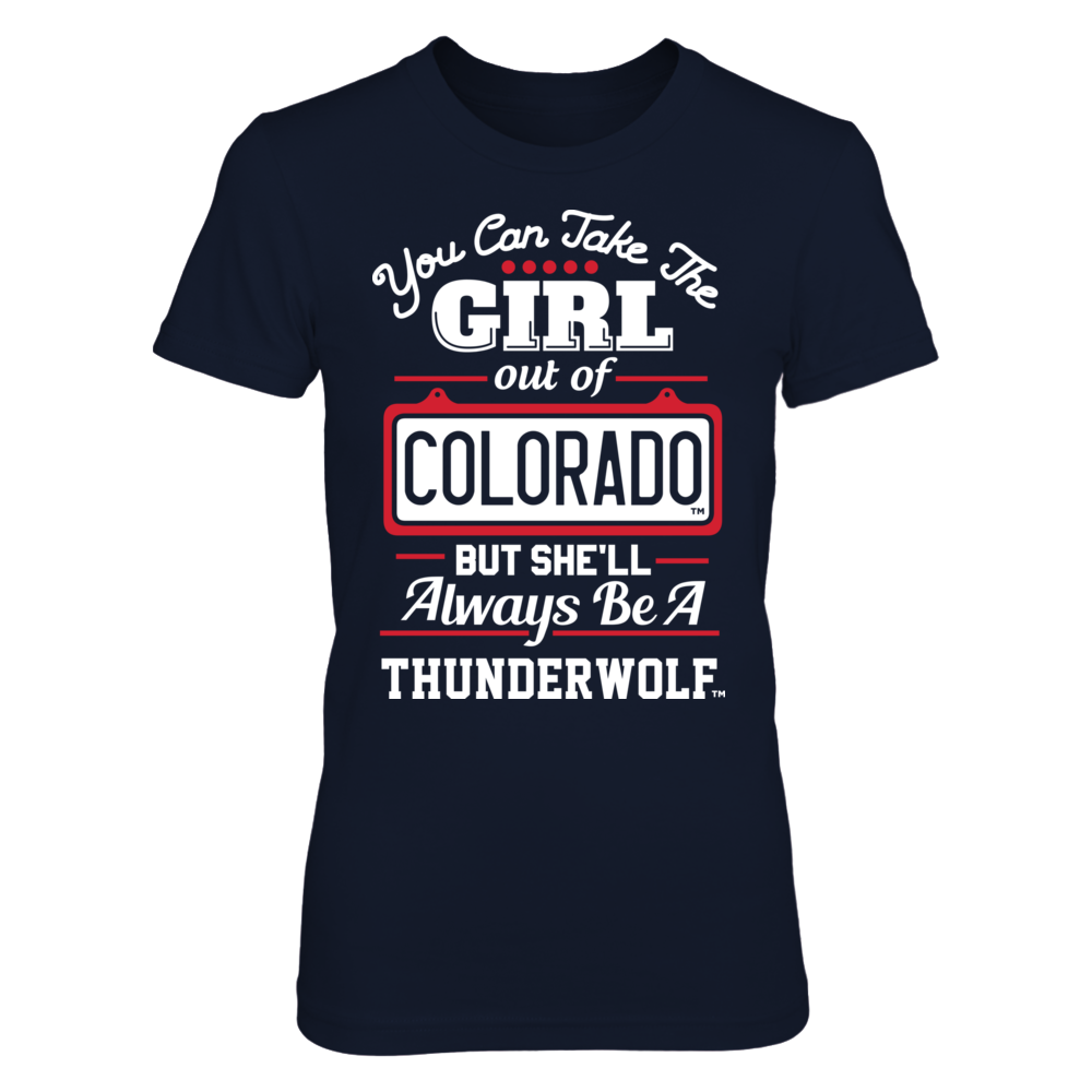 Take The Girl Out But She'll Always Be - Colorado State Pueblo Thunderwolves Front picture