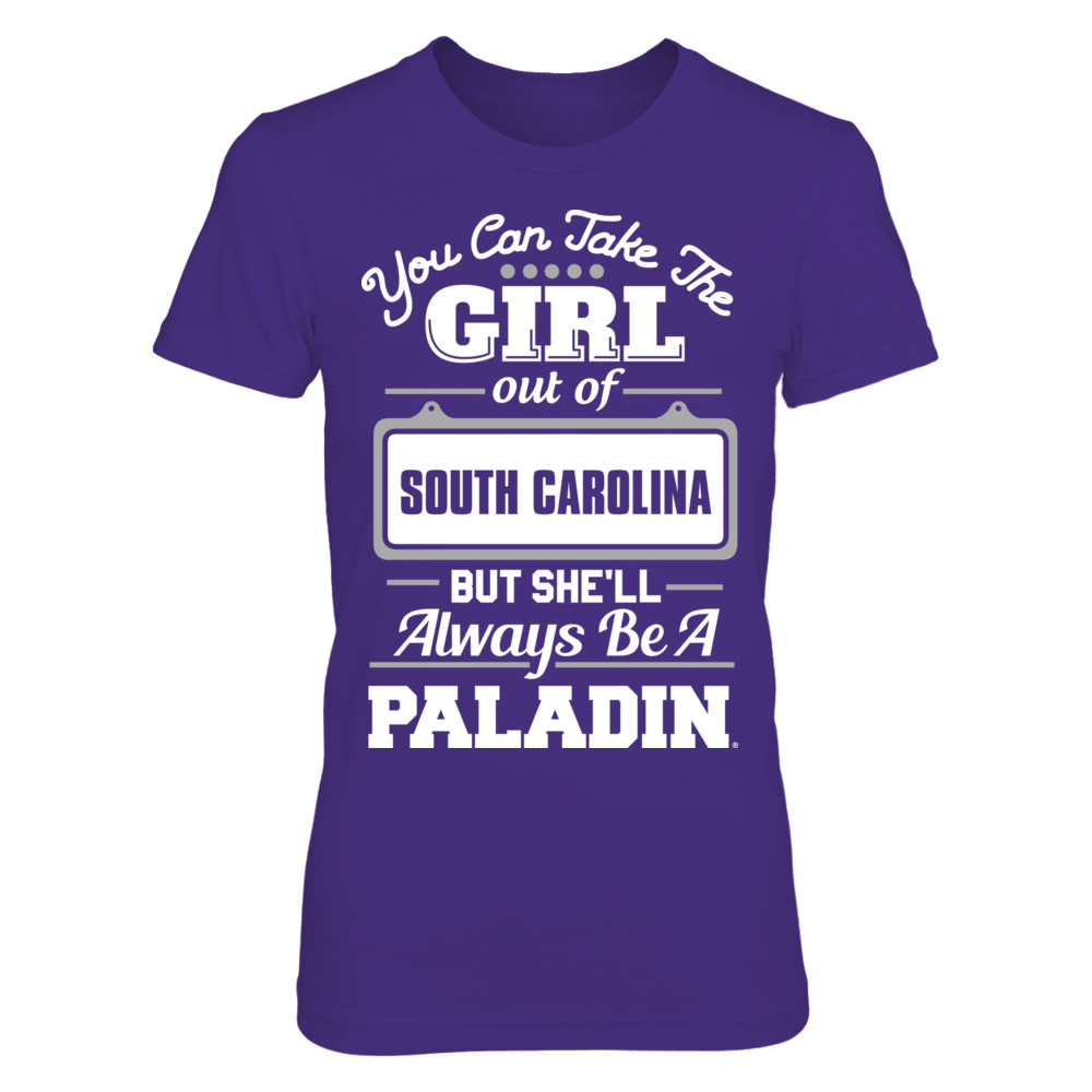 Take The Girl Out But She'll Always Be - Furman Paladins Front picture