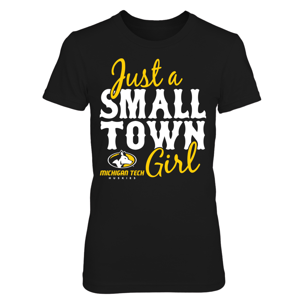 Michigan Tech Huskies Just A Small Town Girl - Michigan Tech Huskies FanPrint
