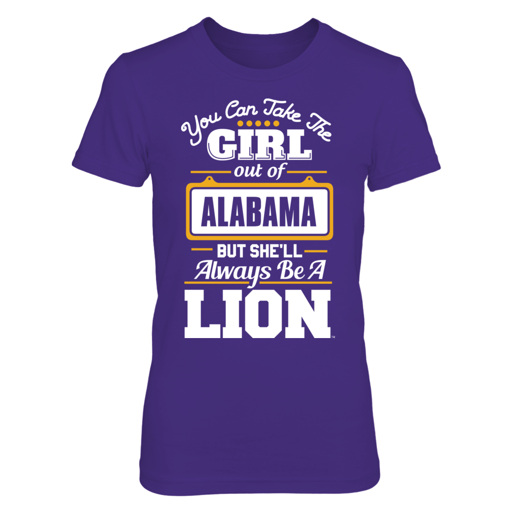 North Alabama Lions Take The Girl Out But She'll Always Be - North Alabama Lions FanPrint