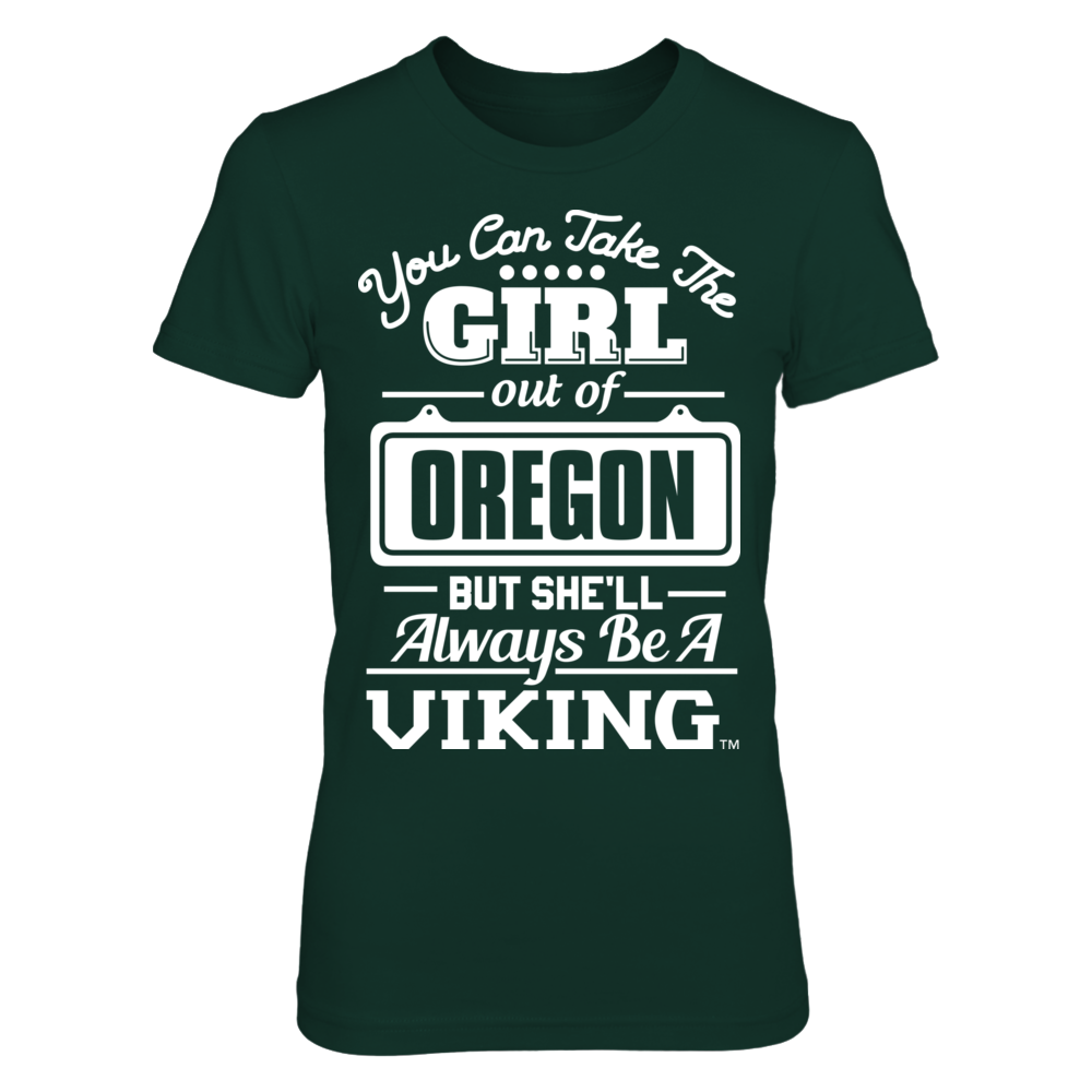 Portland State Vikings Take The Girl Out But She'll Always Be - Portland State Vikings FanPrint
