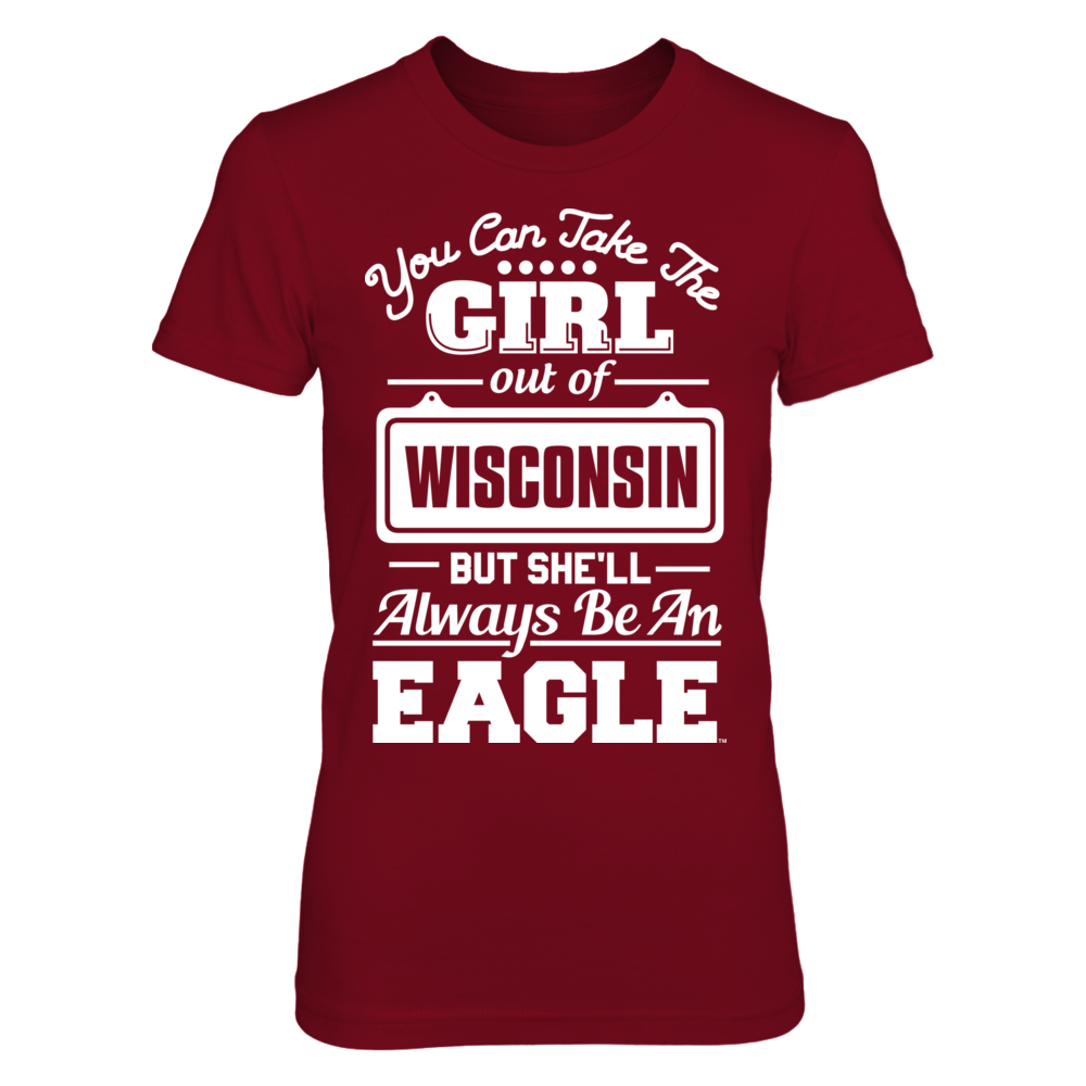 Take The Girl Out But She'll Always Be - Wisconsin-La Crosse Eagles Front picture