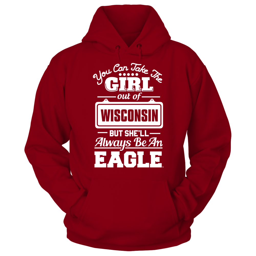 Wisconsin-La Crosse Eagles Take The Girl Out But She'll Always Be - Wisconsin-La Crosse Eagles FanPrint