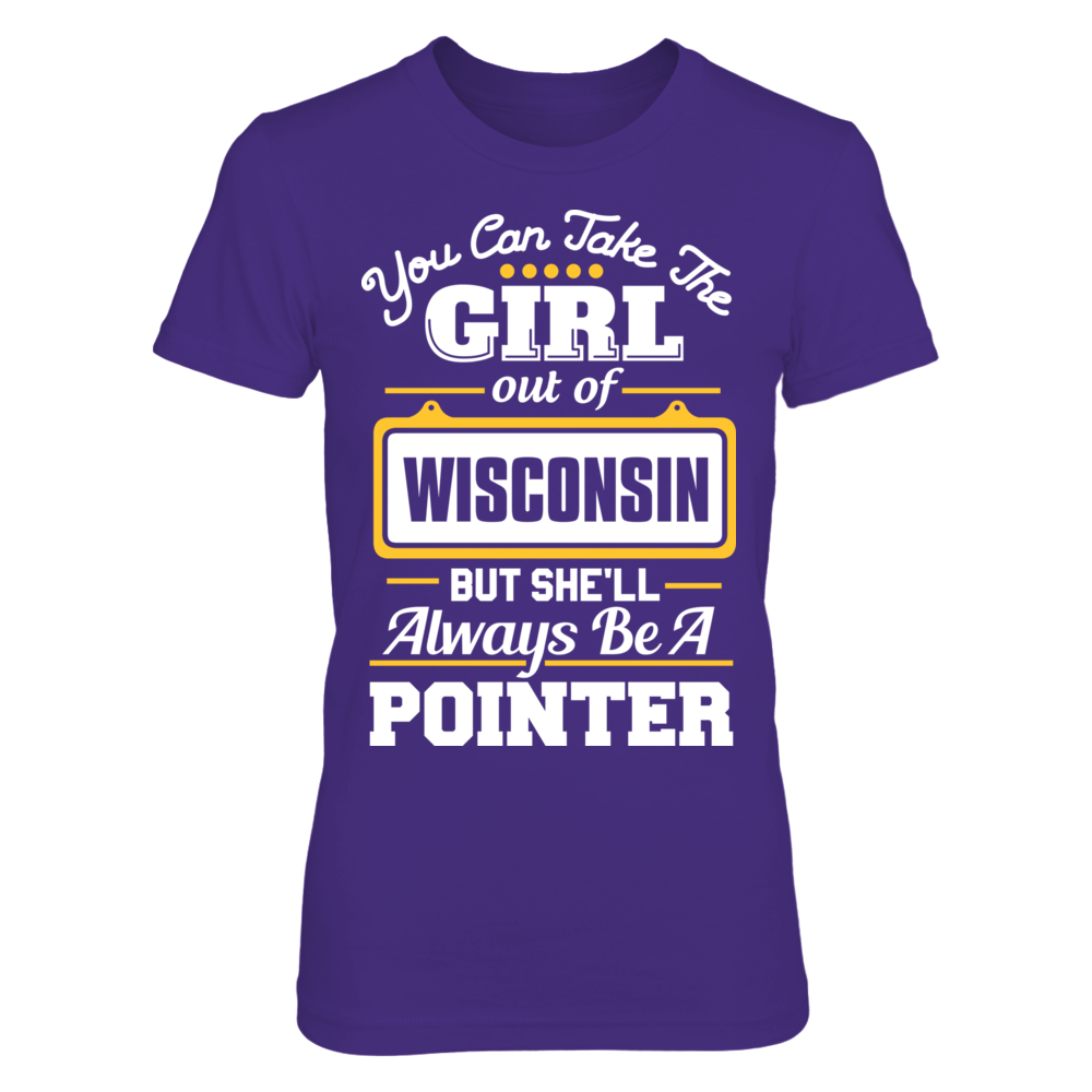 Take The Girl Out But She'll Always Be - Wisconsin-Stevens Point Pointers Front picture