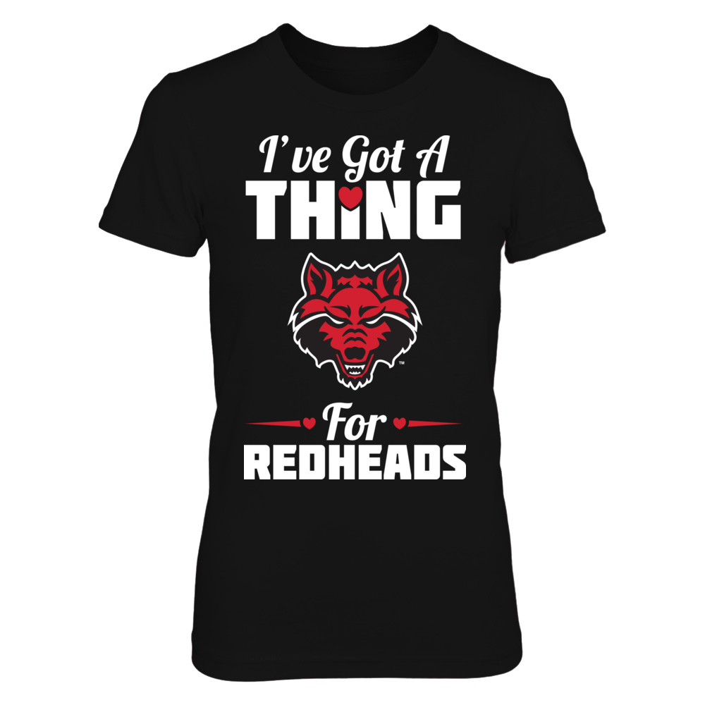 Arkansas State Red Wolves I've Got A Thing For Redheads - Arkansas State Red Wolves FanPrint