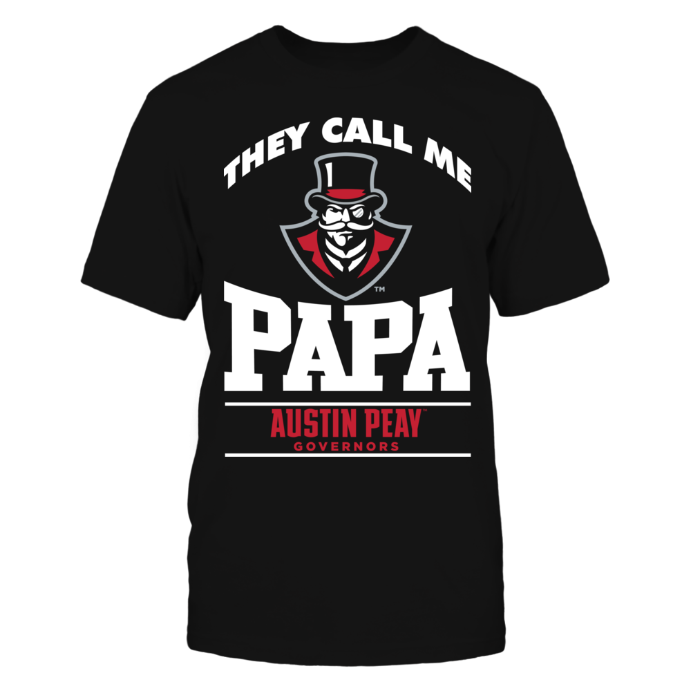 Austin Peay State Governors They Call Me Papa - Austin Peay State Governors FanPrint